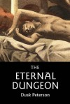 The Eternal Dungeon - Dusk Peterson