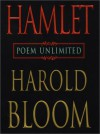 Hamlet: Poem Unlimited - Harold Bloom