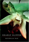 Deadly Slipper: A Novel of Death in the Dordogne - Michelle Wan