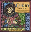 The Curry Book: Memorable Flavors and Irresistibly Simple Recipes from Around the World - Nancie McDermott