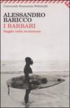 I barbari. Saggio sulla mutazione - Alessandro Baricco