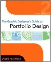 The Graphic Designer's Guide to Portfolio Design - Debbie Rose Myers