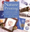 Nature Printing: 30 Projects for Creating Beautiful Prints, Wearables, and Home Furnishings - Laura Donnelly Bethmann