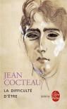 La Difficulté d'être - Jean Cocteau