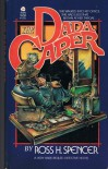 The Dada Caper - Ross H. Spencer