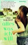 Alles, was ich will - Vikki Wakefield