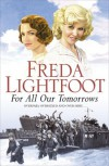 For All Our Tomorrows - Freda Lightfoot