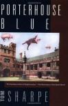 Porterhouse Blue  - Tom Sharpe