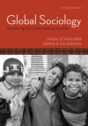Global Sociology: Introducing Five Contemporary Societies - Linda Schneider, Arnold Silverman