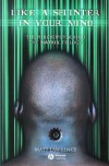 Like a Splinter in Your Mind: The Philosophy Behind the Matrix Trilogy - Matt Lawrence