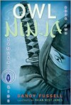 Owl Ninja  - Sandy Fussell, Rhian Nest James