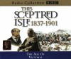 This Sceptred Isle: The Age of Victoria 1837-1901 v.10 (BBC Radio Collection) (Vol 10) - Christopher Lee