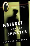 Maigret and the Spinster - Georges Simenon, Eileen Ellenbogen