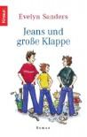 Jeans und große Klappe - Evelyn Sanders