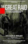 The Great Raid: Rescuing the Doomed Ghosts of Bataan and Corregidor - William B. Breuer