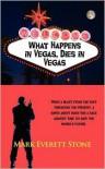 What Happens In Vegas, Dies In Vegas - Mark Everett Stone
