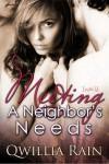 Meeting a Neighbor's Needs (Neighbor's #1) - Qwillia Rain