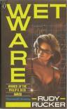 Wetware  - Rudy Rucker