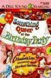 Something Queer at the Birthday Party - Elizabeth Levy