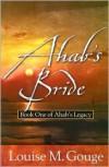 Ahab's Bride - Louise M. Gouge
