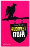 Budapest Noir - Vilmos Kondor, Laura Sgarioto