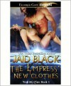The Empress' New Clothes (Trek Mi Q'an Series #1) - Jaid Black