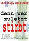 Denn wer zuletzt stirbt (Dr. Hoffmann Krimis) - Christoph Spielberg