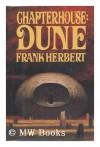 Chapterhouse, Dune / Frank Herbert - Frank Herbert