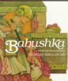 Babushka: An Old Russian Folktale - Charles Mikolaycak