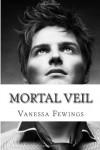 Mortal Veil (The Stone Masters Vampire Series) - Vanessa Fewings