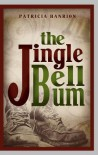 The Jingle Bell Bum - Patricia Hanrion