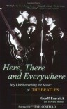 Here, There and Everywhere: My Life Recording the Music of the Beatles - Geoff Emerick, Howard Massey, Elvis Costello