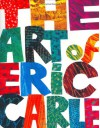 The Art of Eric Carle - Eric Carle