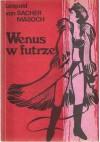 Wenus w futrze - Leopold Sacher-Masoch
