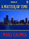 A Matter of Time Book 2 - Mary Calmes