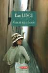 Cum să uiţi o femeie - Dan Lungu