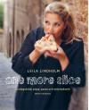 One more slice : surdegsbröd, pizza, pasta och söta bakverk - Lindholm,  Leila