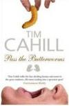 Pass the Butterworms - Tim Cahill