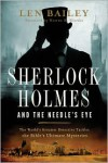 Sherlock Holmes and the Needle's Eye: The World's Greatest Detective Tackles the Bible's Ultimate Mysteries - Len Bailey
