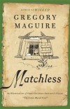 "Matchless: An Illumination of Hans Christian Andersen's Classic ""The Little Match Girl"" - Gregory Maguire"