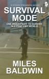 Survival Mode (Steen O'Mannon) - Miles Baldwin