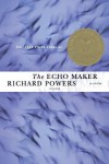 The Echo Maker: A Novel - Richard Powers