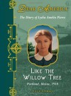 Like the Willow Tree: The Diary of Lydia Amelia Pierce, Portland, Maine, 1918 - Lois Lowry