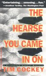 The Hearse You Came in On - Tim Cockey