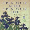 Open Your Mind, Open Your Life: A Book of Eastern Wisdom - Taro Gold