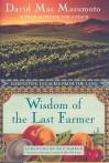 Wisdom of the Last Farmer: The Legacy of Generations - David Mas Masumoto