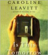 Is This Tomorrow - Caroline Leavitt, Xe Sands
