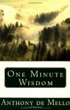 One Minute Wisdom - Anthony De Mello
