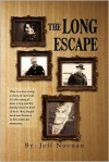The Long Escape - Jeff  Noonan