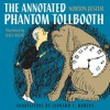The Annotated Phantom Tollbooth - Norton Juster, Jules Feiffer, Leonard S. Marcus